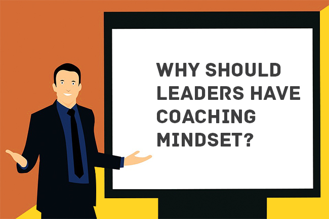 Why should Leaders have Coaching Mindset? – Madhu Kanna, Executive Coach PCC, ICF