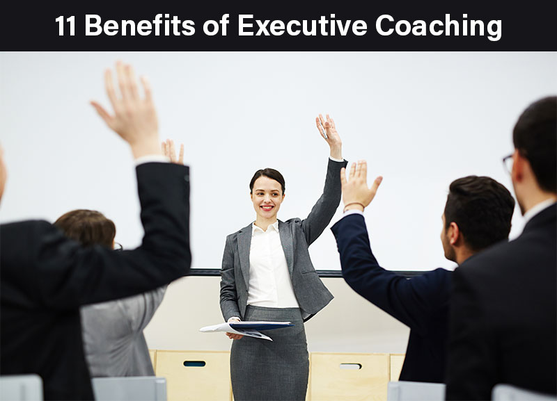 11 Benefits of Executive Coaching